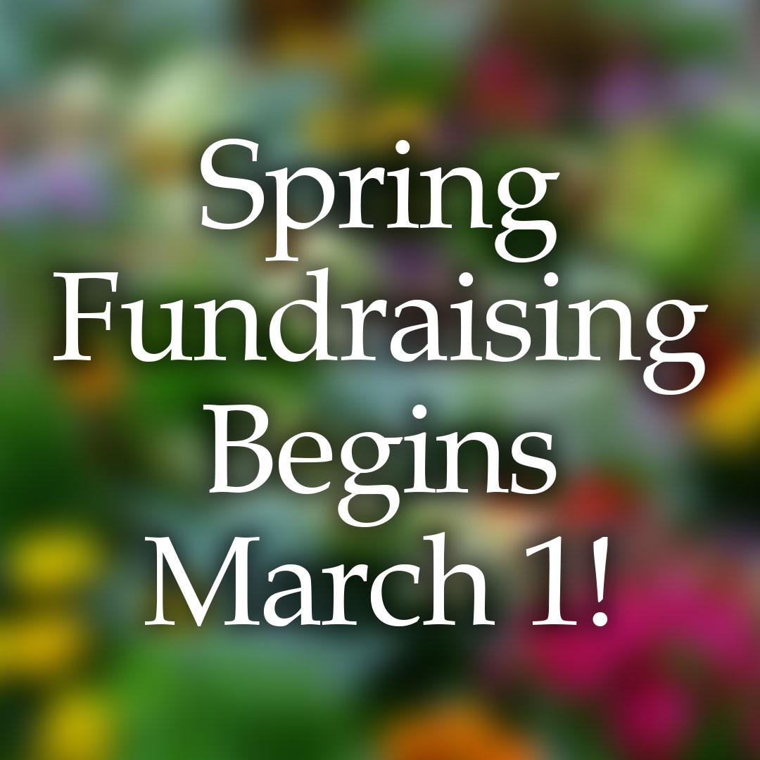 Spring Fundraising Begins March 1!